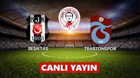 Beşiktaş-Trabzonspor / CANLI ANLATIM