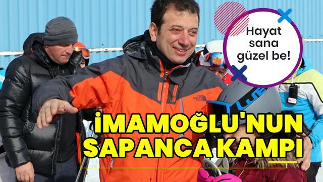 Ekrem İmamoğlu'nun Sapanca kampı