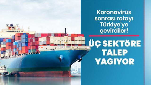 Rotayı Türkiye'ye çevirdiler! Üç sektöre talep yağıyor
