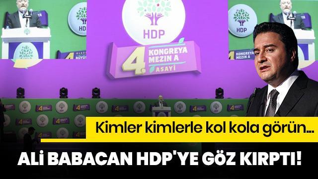 Kadere bak kimler kimlerle yan yana geliyor! Babacan HDP'ye göz kırptı!