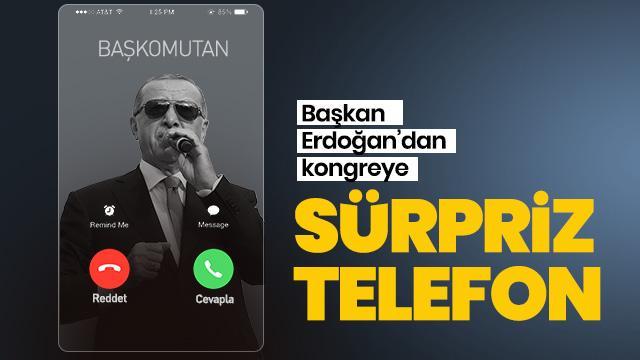 Başkan Erdoğan'dan Sincan'daki kongreye sürpriz telefon