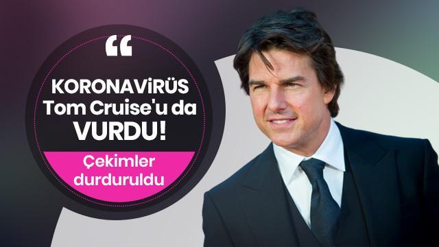 Koronavirüs Tom Cruise'u da vurdu! Çekimler durduruldu