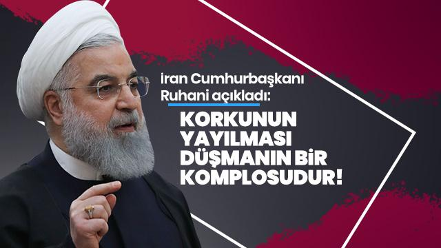 İran Cumhurbaşkanı Ruhani: Korkunun yayılması düşmanın bir komplosudur