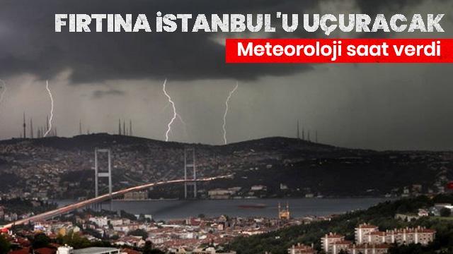 Meteoroloji'den son dakika açıklaması! İstanbul için saat verildi