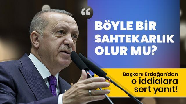 Başkan Erdoğan'dan o iddialara sert yanıt!