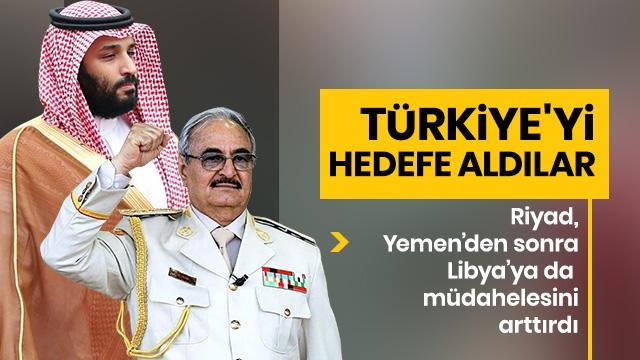 Riyad'dan Hafter'e tam destek! Hedef Türkiye'yi engellemek