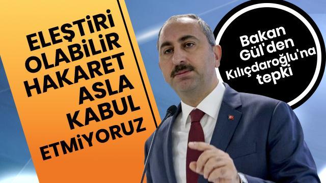 Adalet Bakanı Gül'den Kılıçdaroğlu'na tepki!