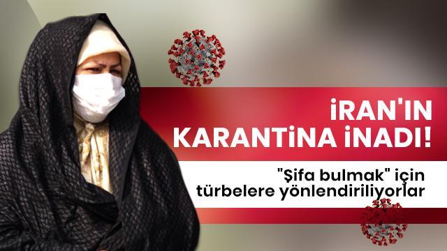 İran'ın Karantina inadı!