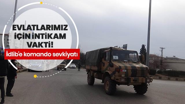 İdlib'e komando sevkıyatı