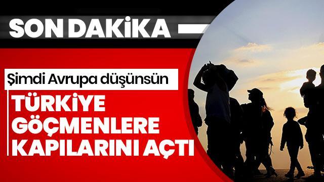 Türkiye göçmenlere Avrupa kapılarını açtı