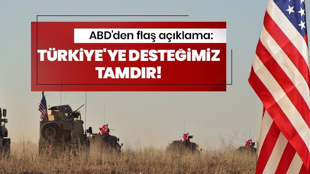 ABD'den flaş açıklama: Türkiye'ye desteğimiz tamdır
