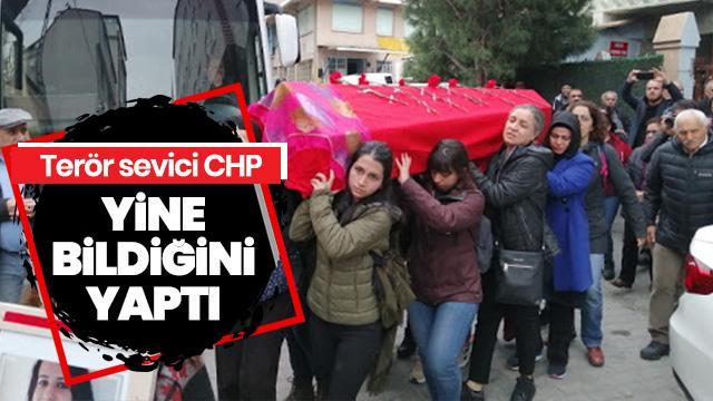 Terör sevici CHP yine bildiğini yaptı
