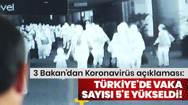 3 Bakan'dan Koronavirüs açıklaması: Türkiye'de vaka sayısı 5'e yükseldi