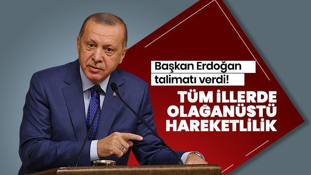 Başkan Erdoğan talimatı verdi! Bugün 09.00'da 81 ilde toplanacak