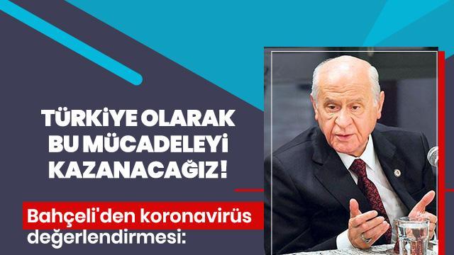 Bahçeli'den koronavirüs değerlendirmesi: Türkiye olarak bu mücadeleyi kazanacağız