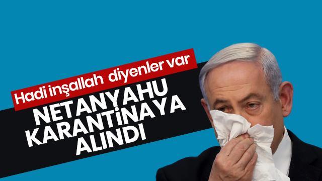 İsrail'de son dakika gelişmesi! Netanyahu karantinaya alındı