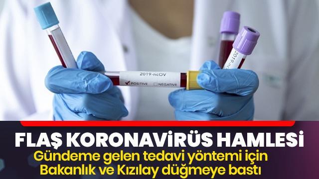 İyileşmiş hastanın kanıyla koronavirüs tedavisi Türkiye'de de başlıyor