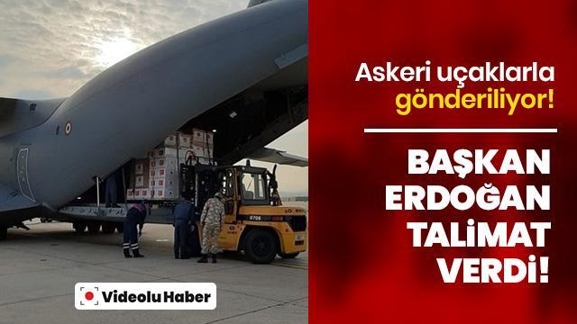 Başkan Erdoğan talimat verdi: Askeri uçaklarla gönderiliyor!