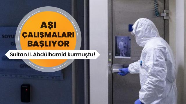 Sultan II. Abdülhamid kurmuştu! Koronavirüs aşısı çalışmalarına başlanıyor