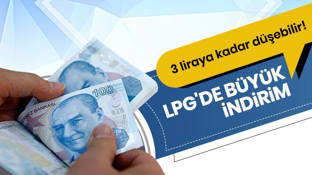 LPG'de büyük indirim bekleniyor: 3 liraya kadar düşebilir