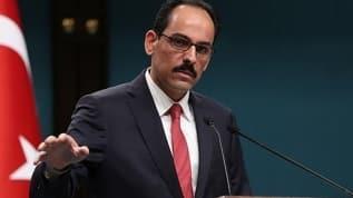 Cumhurbaşkanlığı Sözcüsü İbrahim Kalın: Başkan Erdoğan'dan talimatı net bir şekilde aldık