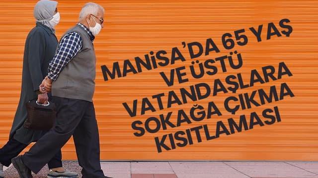 Koronavirüs tedbirleri kapsamında Manisa'da da 65 yaş ve üstü ...