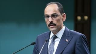 Cumhurbaşkanlığı Sözcüsü Kalın: Türkiye'ye karşı yaptırım dili hiçbir zaman sonuç alamaz