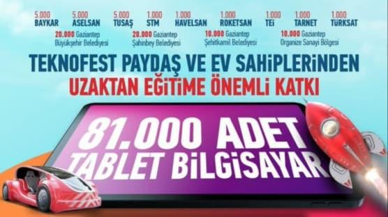Selçuk Bayraktar'ın başlattığı kampanyada hediye edilecek tablet sayısı 81 bine ulaştı